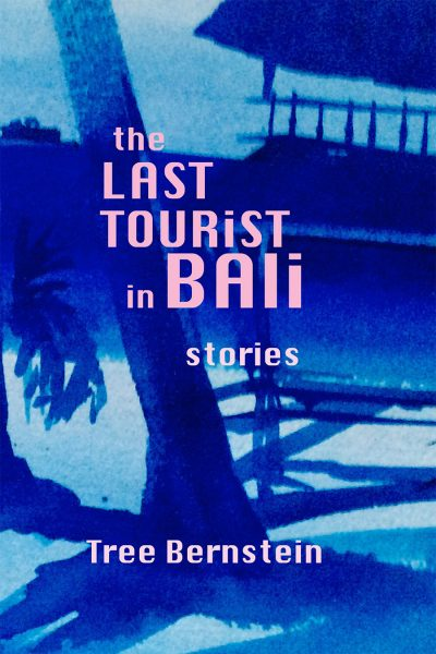 "Tree Bernstein's ""The Last Tourist in Bali"""